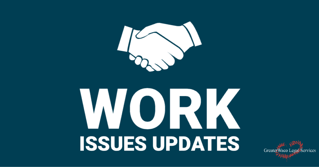 Work-Issues-Coronavirus-Updates-Greater-Waco-Legal-Services